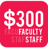 Faculty Staff $300